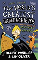 The World's Greatest Underachiever and the House of Halloween Horrors (Hank Zipzer, #10)