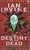The Destiny Of The Dead: Volume Three of the Songs of the Tears (The Song of the Tears)