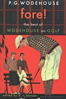 Fore!: The Best of Wodehouse on Golf (P.G. Wodehouse Collection)