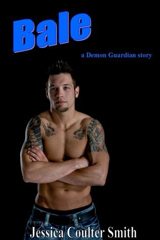Bale (Demon Guardian, #1) Jessica Coulter Smith