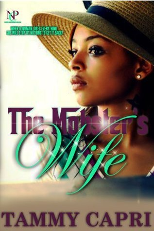 The Mobsters Wife  by  Tammy Capri