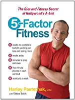 5-Factor Fitness: The Diet and Fitness Secret of Hollywood's A-List