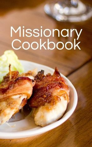 Missionary Cookbook Kirstylee Moody