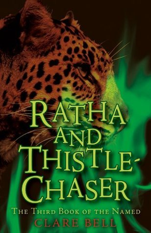 Ratha and Thistle-Chaser (Book of the Named)  by  Clare Bell