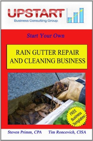 Rain Gutter Repair and Cleaning Business  by  Tim Roncevich