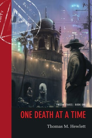 One Death at a Time (Twelve Stakes #1)  by  Thomas M. Hewlett
