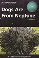 Dogs Are from Neptune (2nd Edition)