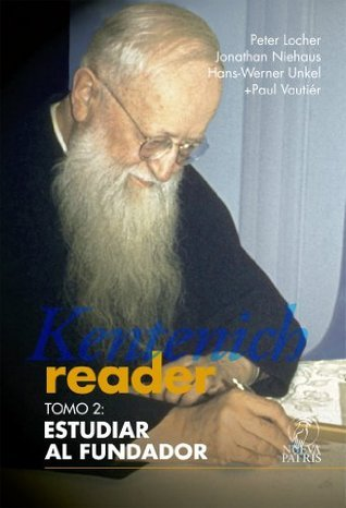 Kentenich Reader Tomo 2: Estudiar al Fundador  by  Peter Locher