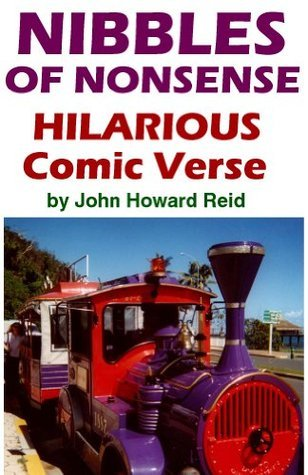 Nibbles of Nonsense Hilarious Comic Verse  by  John Howard Reid
