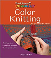 Teach Yourself VISUALLY Color Knitting (Teach Yourself VISUALLY Consumer)