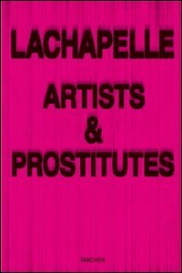 LaChapelle: Artists and Prostitutes David Lachapelle