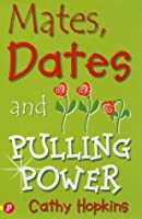 Mates, Dates and Pulling Power (Mates, Dates, #7)