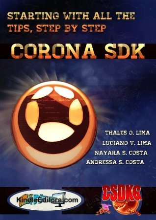 CORONA SDK - Starting With All The Tips, Step  by  Step. by Tatiana Lima