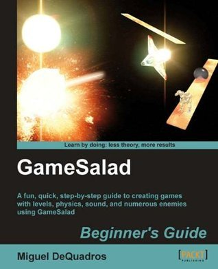 GameSalad Beginners Guide Miguel Dequadros