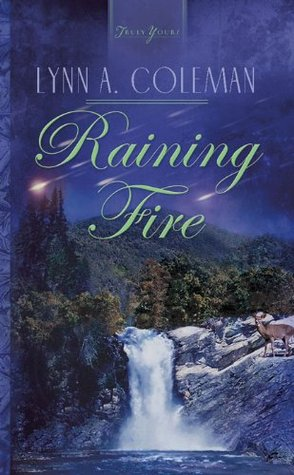 Raining Fire  by  Lynn A. Coleman