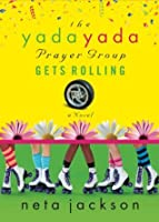 The Yada Yada Prayer Group Gets Rolling: Party Edition with Celebrations and Recipes (Yada Yada Series)