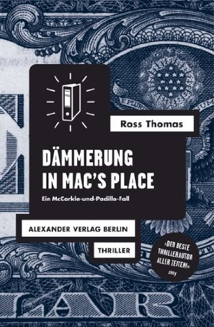 Dämmerung in Macs Place (McCorkle und Padillo, #4)  by  Ross Thomas