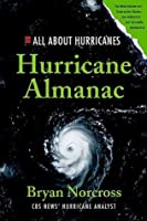 Hurricane Almanac: The Essential Guide to Storms Past, Present, and Future