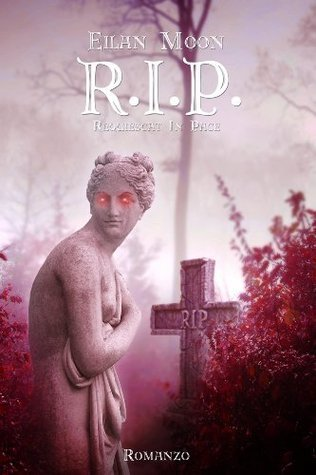 R.I.P. Requiescat In Pace (The R.I.P. Trilogy) Eilan Moon