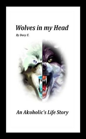 WOLVES IN MY HEAD Davy E.