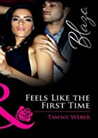 Feels Like the First Time (Dressed to Thrill, #1)