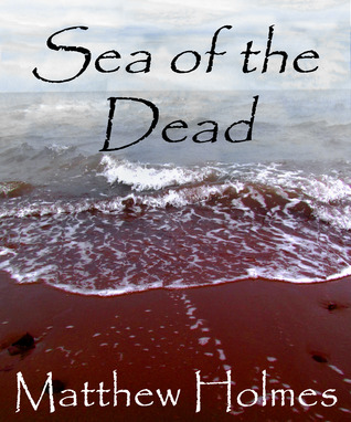 Sea of the Dead (The Slave Prince, #1)  by  Matthew  Holmes
