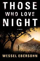 Those Who Love Night (Abigail Bukula Mysteries)