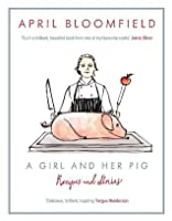 A Girl and Her Pig. April Bloomfield