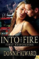 Into the Fire (First Responders)