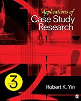 Applications of Case Study Research (Applied Social Research Methods)