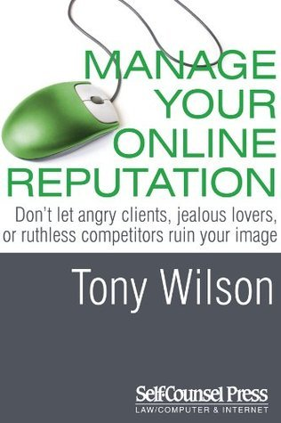 Manage Your Online Reputation  by  Tony    Wilson