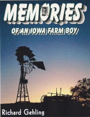 Memories of an Iowa Farm Boy  by  Richard Gehling