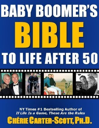 Baby Boomers Bible to Life After 50 Cherie Carter-Scott
