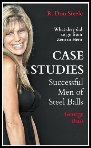 Case Studies:  George & Russ  by  R. Don Steele