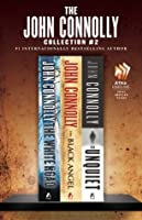 The John Connolly Collection #2: The White Road, The Black Angel, and The Unquiet
