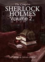 The Complete Sherlock Holmes Collection, Volume 2 - [Illustrated and Annotated]