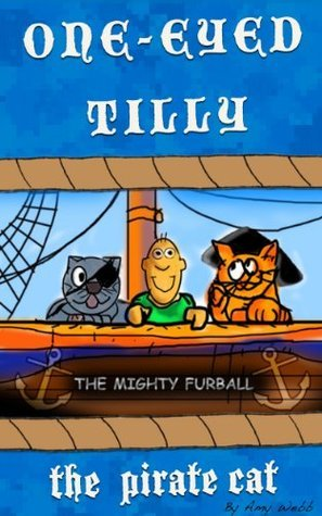 One-Eyed Tilly - The Pirate Cat Amy Webb