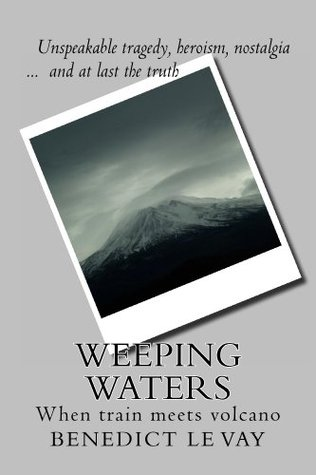 Weeping Waters: When Train Meets Volcano Benedict le Vay