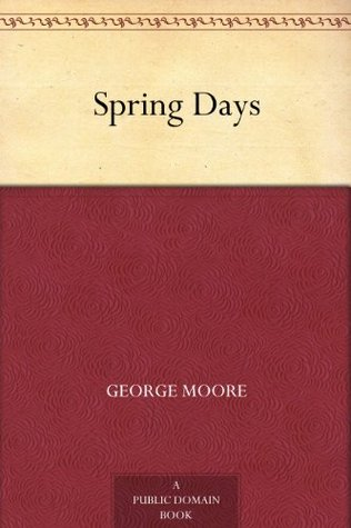 Spring Days George Moore