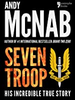 Seven Troop: The incredible true SAS story (USA only)