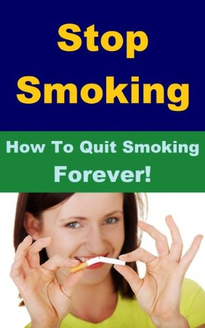 Stop Smoking - How To Quit Smoking Forever! Mark Peterson