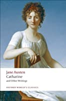Catharine and Other Writings (Oxford World's Classics)