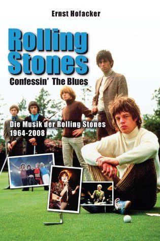 Confessin the Blues - Rolling Stones Ernst Hofacker