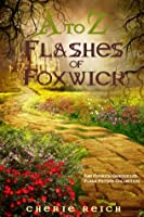 A to Z Flashes of Foxwick (The Foxwick Chronicles)