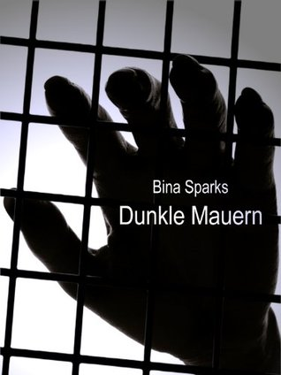 Dunkle Mauern  by  Bina Sparks