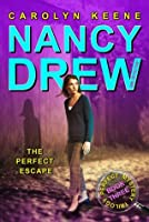 The Perfect Escape: Book Three in the Perfect Mystery Trilogy (Nancy Drew (All New) Girl Detective)
