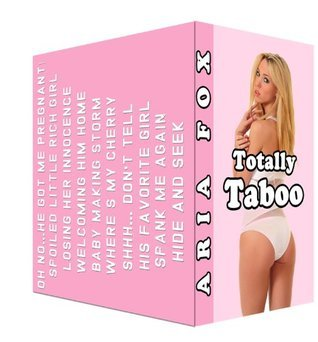 Totally Taboo (Erotica Box Set - 10 Stories) Aria Fox