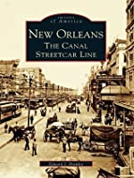 New Orleans: The Canal Streetcar Line (Images of America: Louisiana)