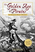 The Golden Age of Pirates: An Interactive History Adventure (You Choose: History)