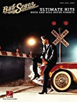 Bob Seger - Ultimate Hits: Rock and Roll Never Forgets (Songbook)